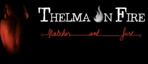 The-Thelma-on-Fire-slider